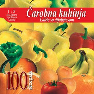 """Kuvar za dijabetičare """"Čarobna kuhinja - 100 recepata 1"""", recepti za osobe sa dijabetesom, dijabetes ishrana"""